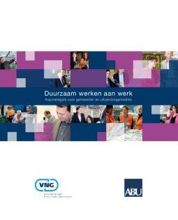 Duurzaam werken aan werk – Inspiratiegids voor gemeenten en uitzendorganisaties